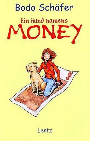Ein Hund namens Money.: SCHÄFER, BODO: