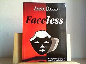 Faceless. With an introductory essay by Kofi: DARKO, AMMA: