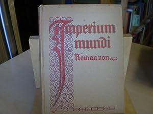 IMPERIUM MUNDI. Roman. 1. Band.