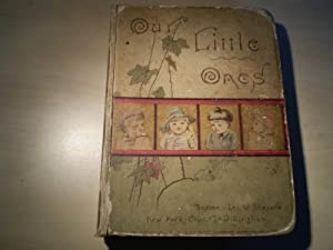 OUR LITTLE ONES. Illustrated Stories and Poems for little People.