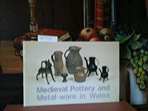 Medieval Pottery and Metal-ware in Wales.
