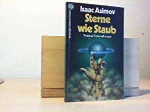 Sterne wie Staub : Science-Fiction-Roman = The stars, like dust. Isaac Asimov. [Aus d. Amerikan. ...