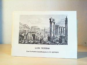 Luigi Rossini Eine Verkaufs-Ausstellung bei E+R Kistner.: Rossini, Luigi: