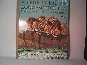 Lauter Zoogeschichten. ; Übersetzt von Nanette von Cube. Vorwort von Bernhard Grzimek. Zü...