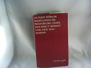 Babylonische Wanderung oder Hochmut kommt vor dem Fall. Roman.: DÖBLIN, Alfrd.: