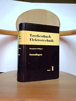 Taschenbuch Elektrotechnik, Band I Grundlagen: Philippow E. Herausgeber