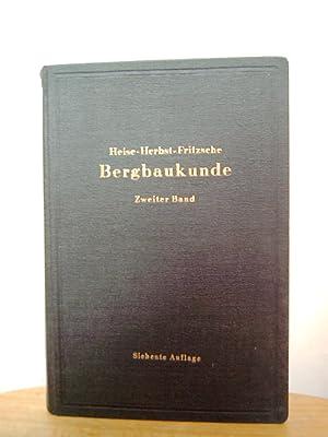Lehrbuch der Bergbaukunde mit besonderer Berücksichtigung des: Heise F., F.