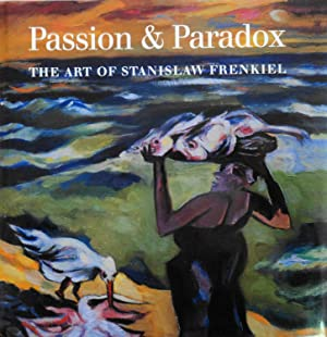 Passion and Paradox: The Art of Stanislaw Frenkiel: Dyson, Anthony