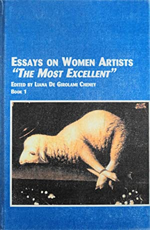 "Essays on Women Artists: ""The Most Excellent"",: Cheney, Liana De"