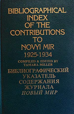 Bibliographical Index to the Contributions to Novyi Mir, 1925-34: Miller, Tamara N.