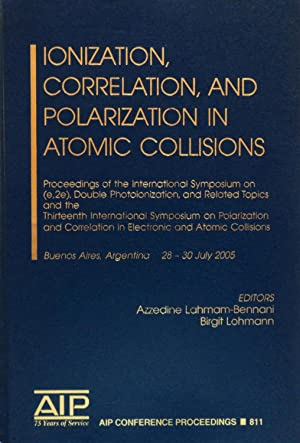 Ionization, Correlation, and Polarization in Atomic Collisions : Proceedings of the International ...