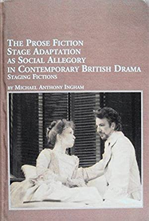 The Prose Fiction Stage Adaptation as Social Allegory in Contemporary British Drama: Staging ...