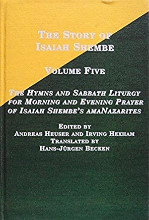 The Hymns And Sabbath Liturgy for Morning And Evening Prayer of Isaiah Shembe's AmaNazarites (...