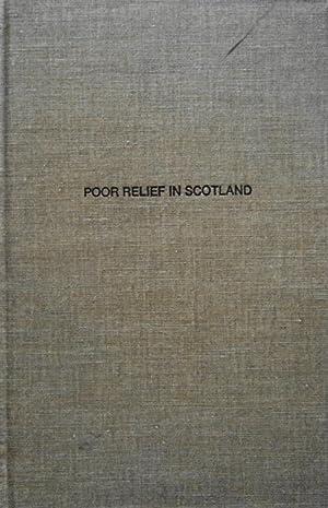 Poor Relief in Scotland: Its Statistics and Development, 1791-1891: Loch, Charles Stewart