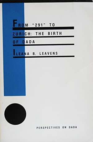"From ""291"" to Zurich: The Birth of: Leavens, Ileana B."