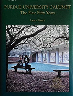 Purdue University Calumet: The First Fifty Years: Trusty, Lance
