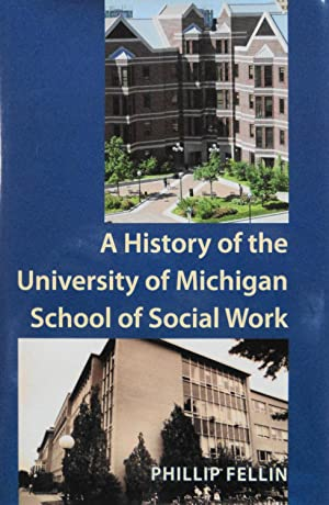 A History of the University of Michigan School of Social Work: Fellin, Phillip