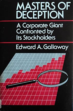 Masters of Deception: A Corporate Giant Confronted: Gallaway, Edward A.