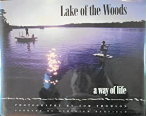 Lake of the Woods: A Way of Life: Thomson, Tom (Photographer) and Sandrel, Shirley and Banfield, ...