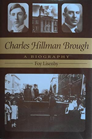 Charles Hillman Brough: A Biography: Lisenby, Foy