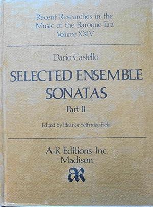 Selected Ensemble Sonatas: Parts I & II: Castello, Dario and Selfridge-Field, Elanor (Editor)