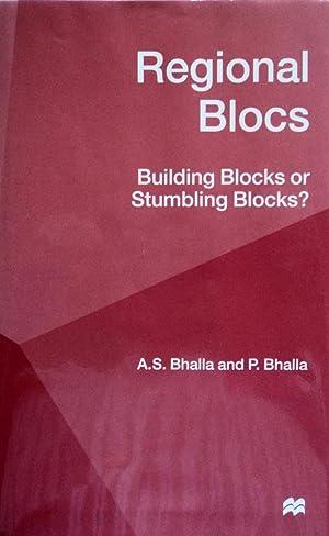 Regional Blocs: Building Blocks or Stumbling Blocks?: Bhalla, A.S.;Bhalla, P.