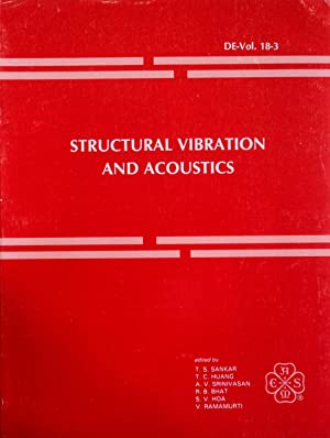 Structural Vibration and Acoustics: Presented at the 1989 ASME Design Technical Conferences--12th ...