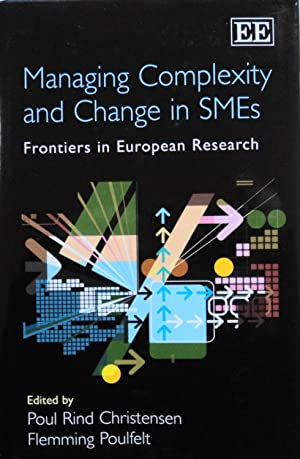 Managing Complexity And Change in SMEs: Frontiers in European Research: Christensen, Poul Rind
