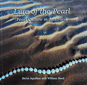 Lure of the Pearl: Pearl Culture in: Aquilina, Bernie; Reed,