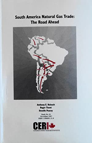 South American Natural Gas: The Road Ahead: Reinsch, Anthony E