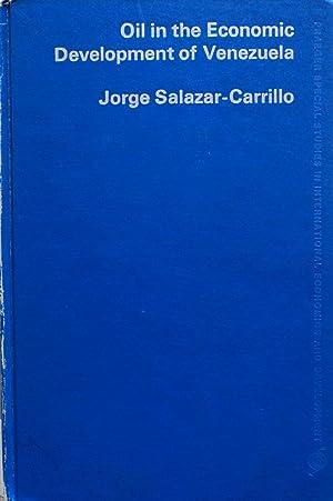 Oil in the Economic Development of Venezuela: Salazar-Carrillo, Jorge