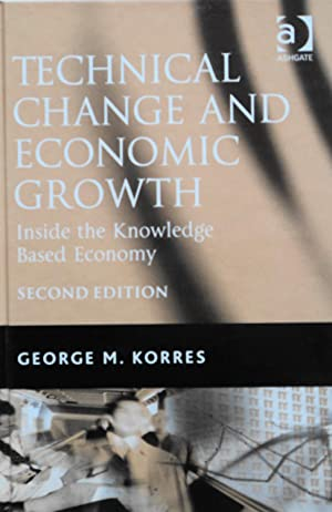 Technical Change and Economic Growth: Inside the Knowledge Based Econoomy: Korres, George M.