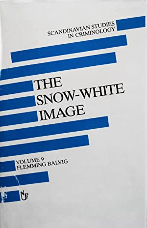 The Snow-White Image: The Hidden Reality of: Balvig, Flemming