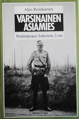 Varsinainen Asiamies: Posliinipojan Jatkosota 2.osa: Reinikainen, Alpo