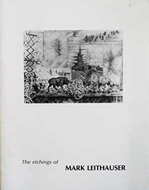 Mark Leithauser: An Exhibition of Etchings and: Leithauser, Mark