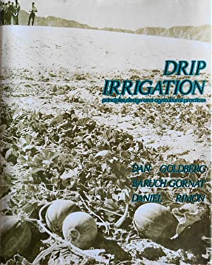 Drip Irrigation: Principles, Design, and Agricultural Practices: Goldberg, Dan, and