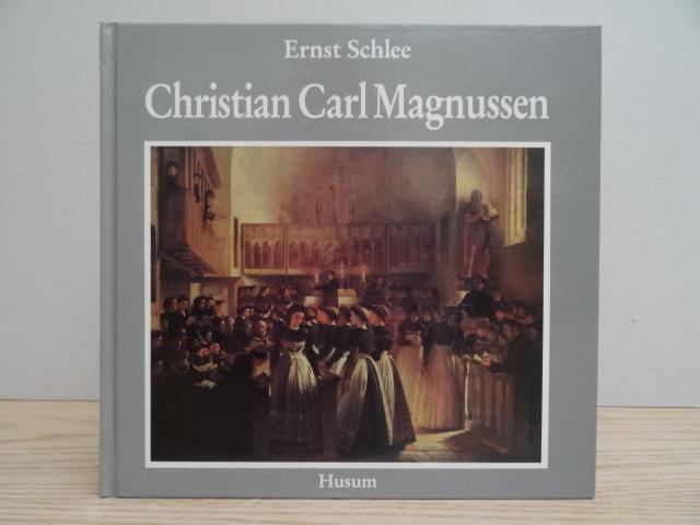 Christian Carl Magnussen. Ein Künstlerschicksal aus der: Schlee, E.