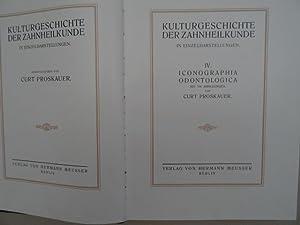 Kulturgeschichte der Zahnheilkunde in Einzeldarstellungen. IV. Iconographia: Proskauer, C.
