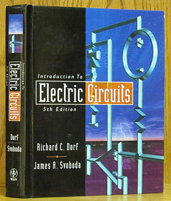 introduction to electric circuits, 5th edition w cd by dorf, richardintroduction to electric circuits, 5th edition w cd dorf, richard c \u0026 james a svoboda