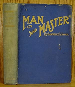 Man and Master: Lynch, Lawrence L.,