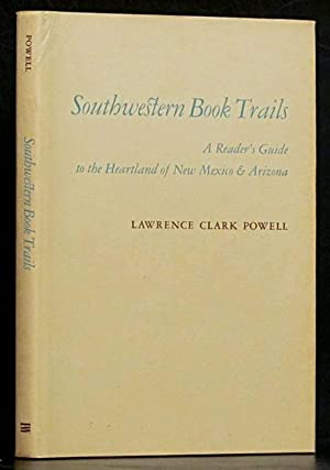 Southweatern Book Trails: A Reader's Guide to the Heartland of New Mexico and Arizona: Powell,...