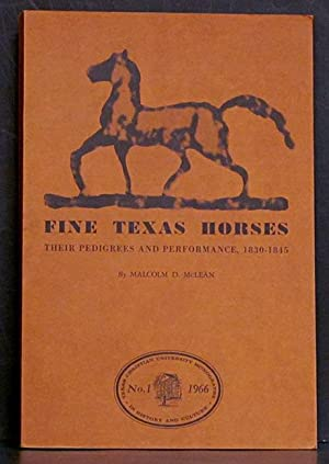 Fine Texas Horses: Their Pedigrees and Performance,: McLean, Malcolm.