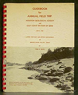Guidebook for Annual Field Trip Houston Geological Society and Gulf Coast Section of SEPM, May 2, ...