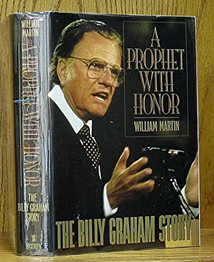 Prophet With Honor: The Billy Graham Story (SIGNED): Martin, William.