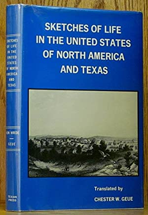 Sketches of Life in the United States of North America and Texas: Wrede, Frederick W. von.