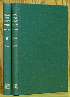 Post Office Papers of the Republic of Texas: Vol. 1, 1836 - 1839 and Vol. 2, 1839 - 1840: Day, ...