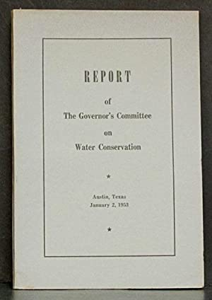 Report of the Governor's Committee on Water Conservation: Thomas (chairman), J.B.