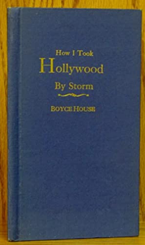 How I Took Hollywood by Storm: House, Boyce.