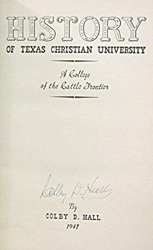 History of Texas Christian University: Hall, Colby D.