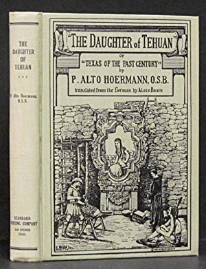 Daughter of Tehuan: or Texas of the Past Century: Hoermann, P. Alto.